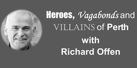 Heroes, Vagabonds and Villains with Richard Offen tickets