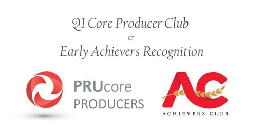 Q1 Core Producers Club and Early Achievers Club Recognition 2019