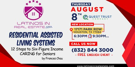 Latinos in Real Estate Houston - Residential Assisted Living Systems! By Frances Chau tickets