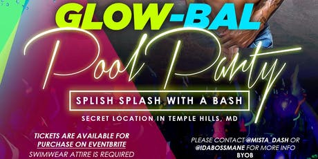 Dash and Piggy Presents...  1st Annual GLOW-bal Pool Party tickets