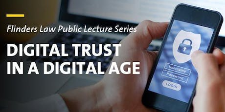 Flinders Law Public Lecture Series: Digital Trust in a Digital Age tickets