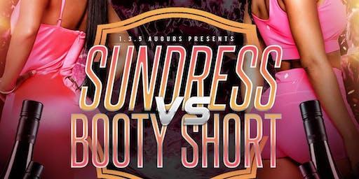 Sundress VS BOOTY Shortz Edition