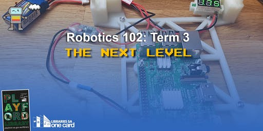 Robotics 102: Term 3 - The Next Level