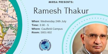 MIRSA Presents: Professor Ramesh Thakur  tickets