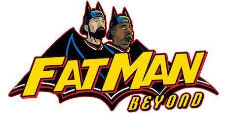 FATMAN BEYOND w/ Kevin Smith & Marc Bernardin at Scum & Villainy Cantina 8/20 tickets