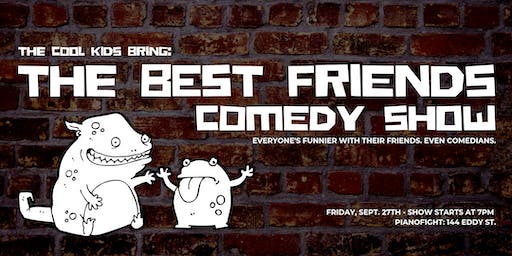 The Best Friends Comedy Show