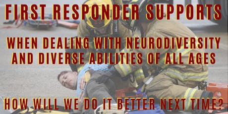 First Responder Supports When Dealing with NeuroDiversity & Diverse Abilities tickets