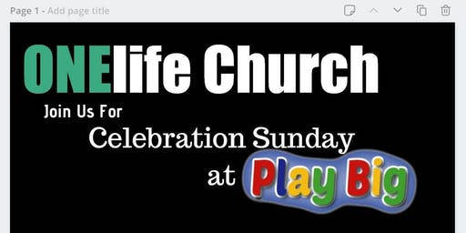 ONElife Church Celebration Sunday at Play Big