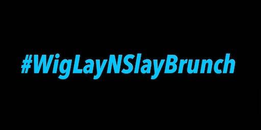 #WigLayNSlayBrunch & Wig Application Class