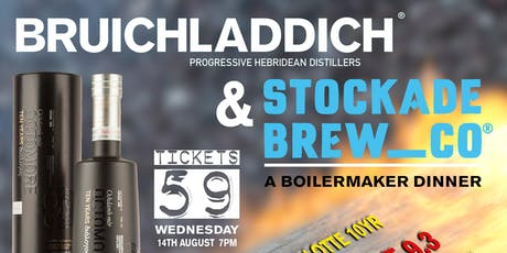Stockade & Bruichladdich - Octomore 9 Series Release Boilermaker Dinner tickets