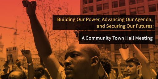 Building Our Power:  A Community Town Hall Meeting