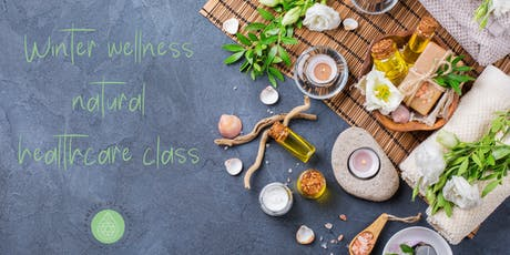 Winter Wellness Natural Healthcare class  tickets