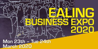 Ealing Business Expo: Mon 23 - Tue 24 March 2020
