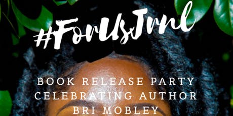 For Us: A Self Care Journal for Mamas by Bri Mobley Release Party tickets