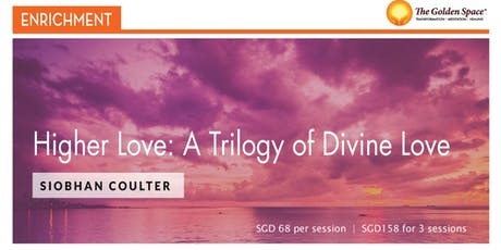Higher Love: A Trilogy of Divine Love tickets