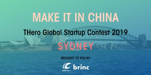 'Make It In China' Global Startup Contest 2019 - Sydney Launch Event