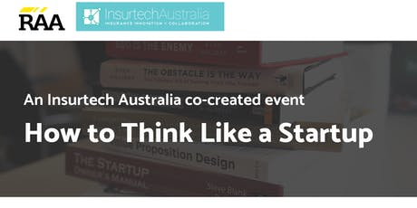 Insurtech Australia and RAA: How to Think Like a Startup tickets