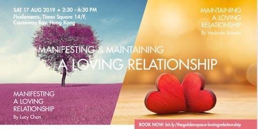 Manifesting & Maintaining A Loving Relationship