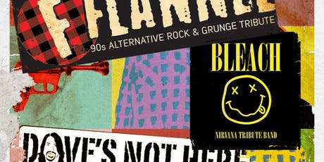 GRUNGEFEST w/FLANNEL, DAVE'S NOT HERE & BLEACH tickets