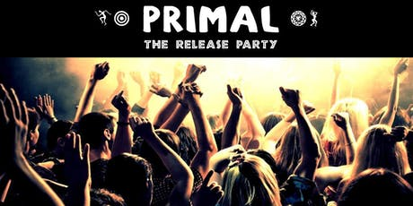 Primal - The Release Party tickets