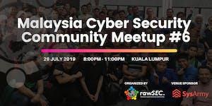 rawSEC Meetup #6 (Malaysia Cyber Security Community)