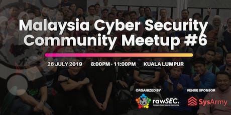 rawSEC Meetup #6 (Malaysia Cyber Security Community) tickets