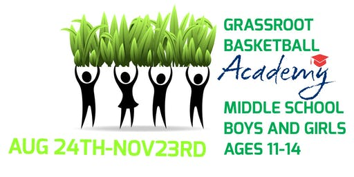 MIDDLE SCHOOL GRASSROOT BASKETBALL ACADEMY