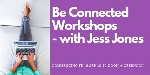 Be Connected Workshops - More Online Skills with Jess Jones