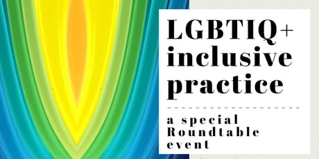 LGBTIQ+ inclusive practice: a special roundtable event tickets