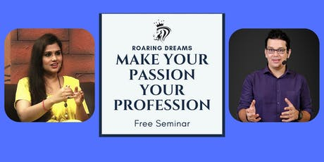 Roaring Dreams Make Your Passion Your Profession tickets