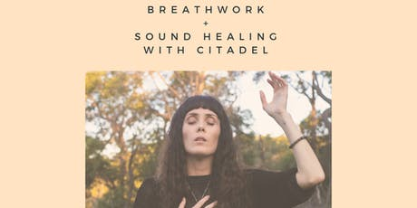 Breathwork + Sound Healing with Citadel (night session) tickets