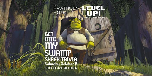 GET INTO MY SWAMP: Shrek Trivia [Saturday]