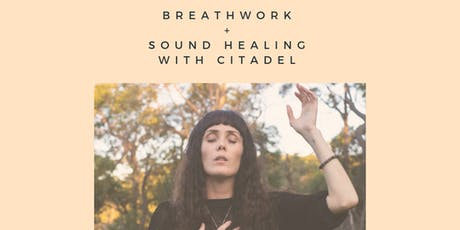 Breathwork + Sound Healing with Citadel (sunset session) tickets