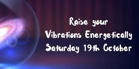 Raising your Vibrations Energetically tickets