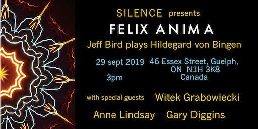 SILENCE presents FELIX ANIMA Jeff Bird plays Hildegard von Bingen