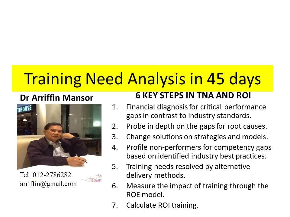 TRAINING NEEDS AND JUSTIFICATION - Based on performance and competency gaps