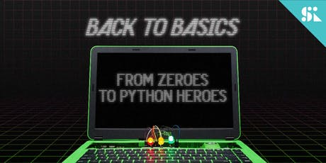 Back to Basics: From Zeroes to Python Heroes, [Ages 11-14], 14 Oct - 18 Oct Holiday Camp (9:30AM) @ East Coast tickets