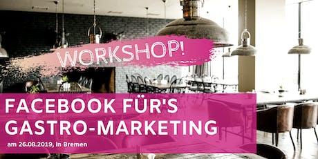 Facebook für's Gastro-Marketing Workshop Bremen Tickets