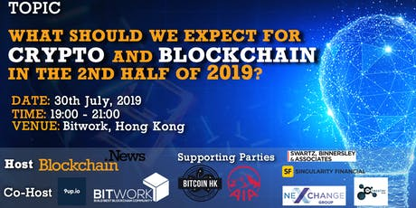 What Should We Expect For CRYPTO annd BLOCKCHAIN In the 2nd Half of 2019 tickets