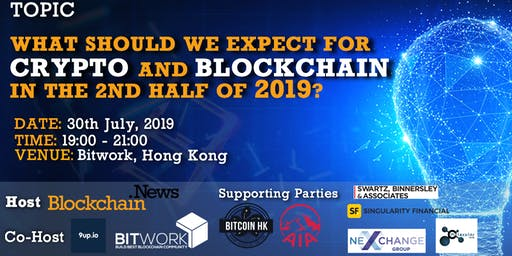 What Should We Expect For CRYPTO annd BLOCKCHAIN In the 2nd Half of 2019