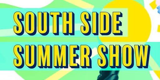"""South Side Summer Show"""