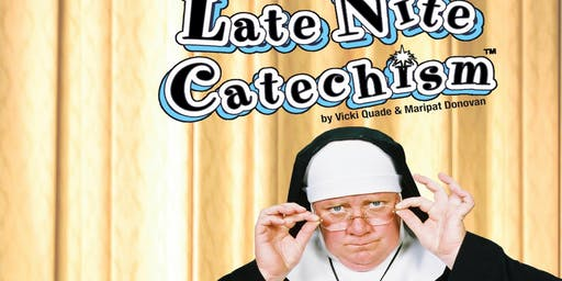 """""""Late Nite Catechism"""""""