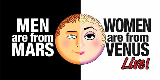 Men Are From Mars, Women Are From Venus LIVE