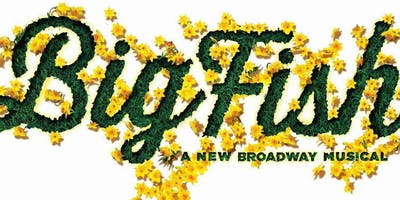 """Big Fish"" The Musical"