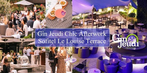 Gin Jeudi Chic Afterwork ☼ Sofitel Le Louise Backyard Terrace