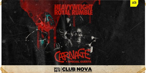 Carnage presents Heavyweight Royal Rumble - ADE 2019