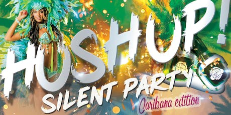 H U S H UP! Silent Party -Caribana edition tickets