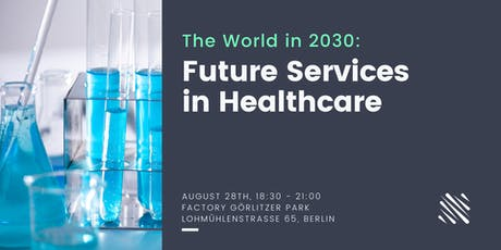 The World in 2030: Future Services in Healthcare Tickets