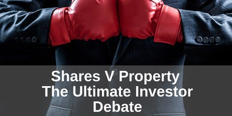 Shares Vs Property - The Ultimate Investor Debate tickets