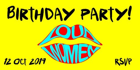 LOUD WOMEN's 4th Birthday Party tickets